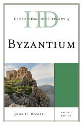 Historical Dictionary of Byzantium: Edition 2