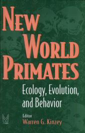 New World Primates: Ecology, Evolution, and Behavior
