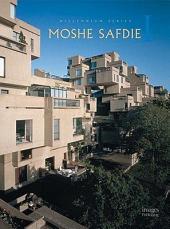 Moshe Safdie: Volume 1