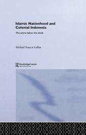 Islamic Nationhood and Colonial Indonesia: The Umma Below the Winds