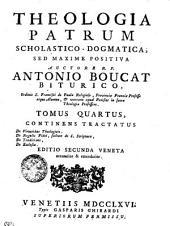 Theologia patrum scholastico-dogmatica: Tomus quartus