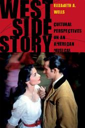 West Side Story: Cultural Perspectives on an American Musical