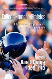 College Student-athletes: Challenges, Opportunities, and Policy Implications