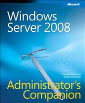 Windows Server 2008 Administrator's Companion