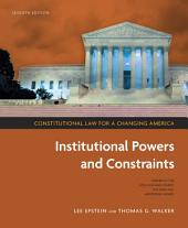 Constitutional Law for a Changing America: Institutional Powers and Constraints, Edition 7