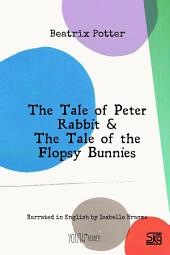 The Tale of Peter Rabbit & The Tale of the Flopsy Bunnies: Read-aloud eBook with English audio narration