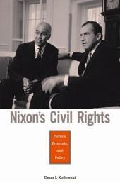 Nixon's Civil Rights: Politics, Principle, and Policy