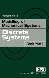 Modelling of Mechanical Systems: Discrete Systems: Discrete Systems
