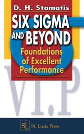 Six Sigma and Beyond: Foundations of Excellent Performance, Volume 1