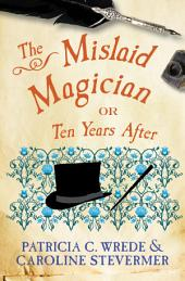 The Mislaid Magician: Or, Ten Years After