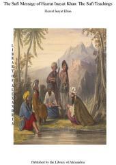 The Sufi Message of Hazrat Inayat Khan: The Sufi Teachings