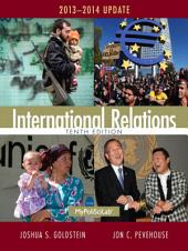 International Relations: 2012-2013 Update, Edition 10