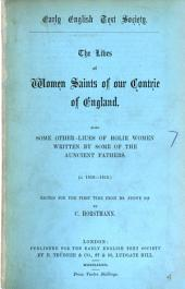 The Lives of Women Saints of Our Contrie of England: Also Some Other Liues of Holie Women Written by Some of the Auncient Fathers (c. 1610-1615.)
