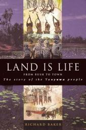 Land Is Life: From Bush to Town - The Story of the Yanyuwa People