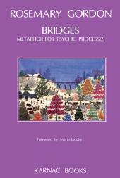 Bridges: Metaphor for Psychic Processes