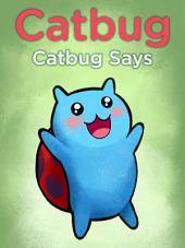 Catbug Says