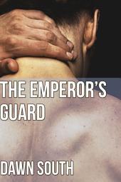 The Emperor's Guard (The Emperor's Man): A Roman Tale of Pleasure and Companionship
