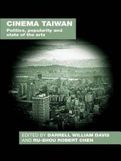 Cinema Taiwan: Politics, Popularity and State of the Arts