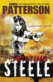 Twisting Steele: A Sarah Steele Legal Thriller