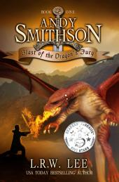 Blast of the Dragon's Fury (Andy Smithson Book One): Free Epic Young Adult Fantasy Dragon Book of Dragons