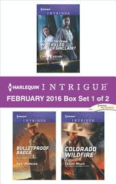 Harlequin Intrigue February 2016 - Box Set 1 of 2: Scene of the Crime: Who Killed Shelly Sinclair?\Bulletproof Badge\Colorado Wildfire