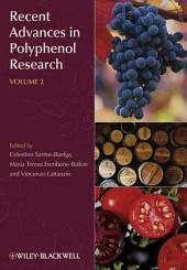 Recent Advances in Polyphenol Research: Volume 2