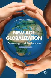 New Age Globalization: Meaning and Metaphors