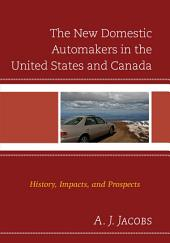 The New Domestic Automakers in the United States and Canada: History, Impacts, and Prospects