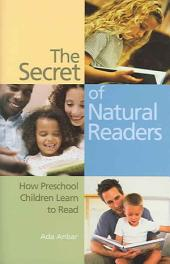 The Secret of Natural Readers: How Preschool Children Learn to Read
