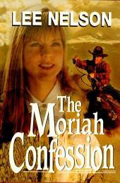 The Moriah Confession