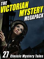 The Victorian Mystery Megapack: 27 Classic Mystery Tales