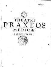 Theatrum praxeos medicae, quo aegritudines corporis humani tam internae quam externae... tutam atque jucundam addiscere queat. Theodorus Zvingerus...