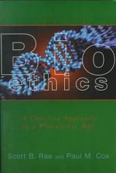 Bioethics: A Christian Approach in a Pluralistic Age