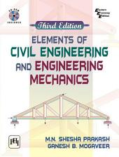 ELEMENTS OF CIVIL ENGINEERING AND ENGINEERING MECHANICS: With CD-Rom, Edition 3
