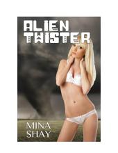Alien Twister (Paranormal Erotica)