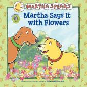 Martha Speaks: Martha Says it with Flowers (8x8)