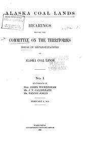 Alaska Coal Lands: Hearings Before the Committee on the Territories, House of Representatives, on Alaska Coal Lands