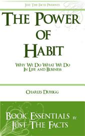 The Power of Habit: Why We Do What We Do In Life And Business - Charles Duhigg: Essentials
