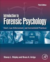 Introduction to Forensic Psychology: Court, Law Enforcement, and Correctional Practices, Edition 3