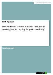"""Das Pantheon steht in Chicago - Ethnische Stereotypen in """"My big fat greek wedding"""""""