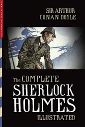 The Complete Sherlock Holmes (Illustrated)