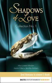 Collection No. 1 - Shadows of Love: Drei Romane in einem E-Book