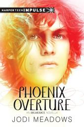 Phoenix Overture: A Novella