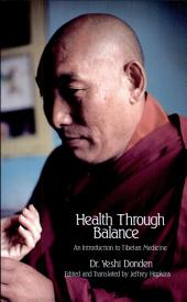 Health Through Balance: An Introduction to Tibetan Medicine