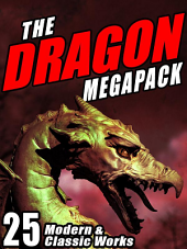 The Dragon Megapack: 25 Modern and Classic Works