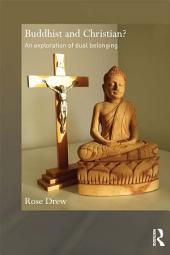Buddhist and Christian?: An Exploration of Dual Belonging