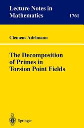 The Decomposition of Primes in Torsion Point Fields: Issue 1761