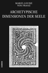 Archetypische Dimensionen der Seele: Band 4