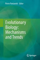 Evolutionary Biology: Mechanisms and Trends