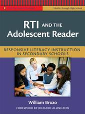 RTI and the Adolescent Reader: Responsive Literacy Instruction in Secondary Schools (Middle and High School)
